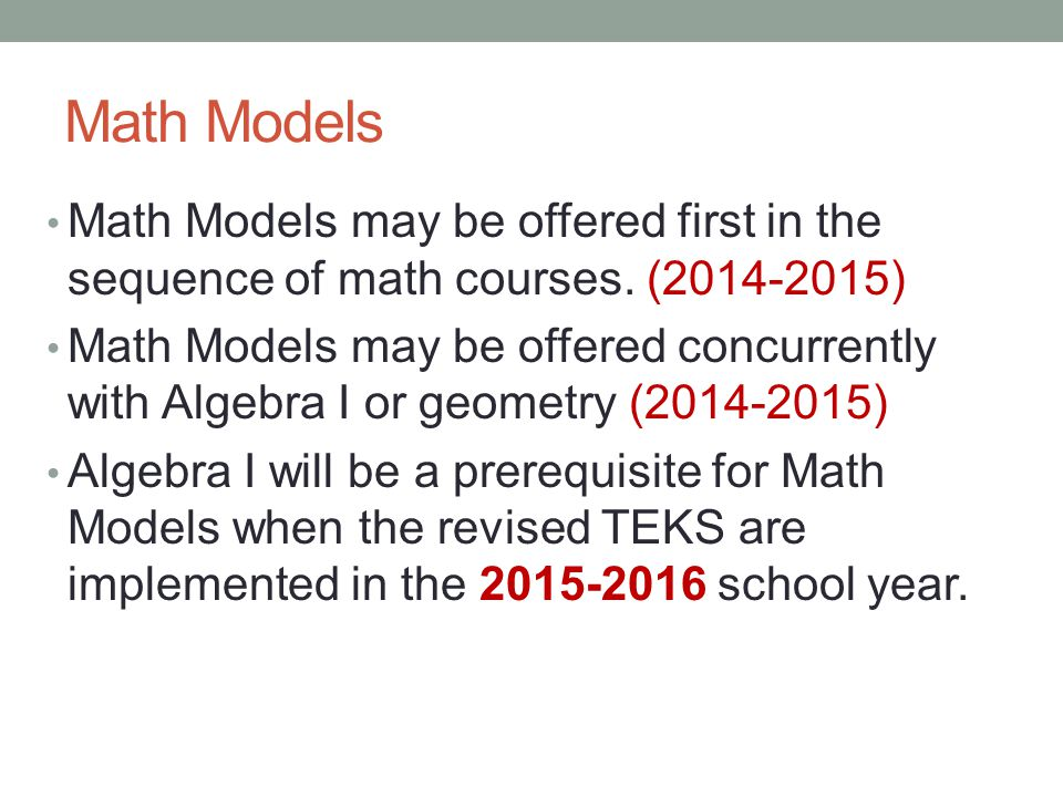 Math Models Math Models may be offered first in the sequence of math courses.
