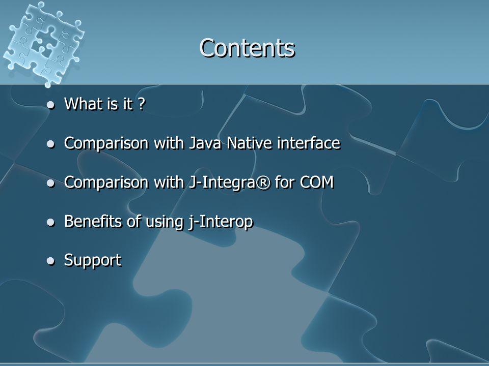 J-Interop Open Source Java COM Bridge. Contents What is it
