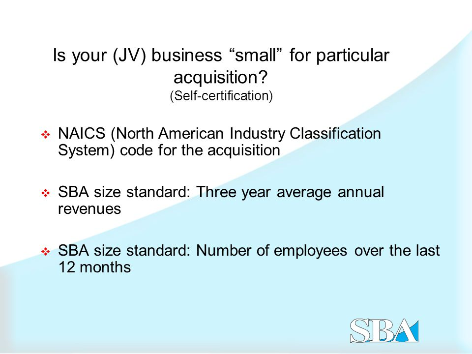 Is your (JV) business small for particular acquisition.