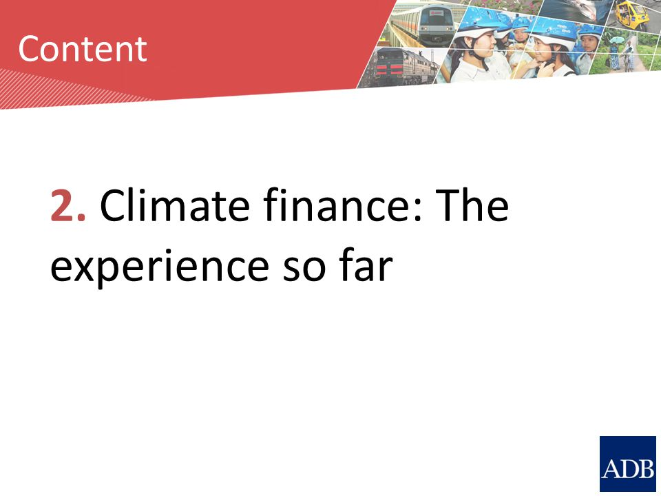 Source: M. Breithaupt Content 2. Climate finance: The experience so far