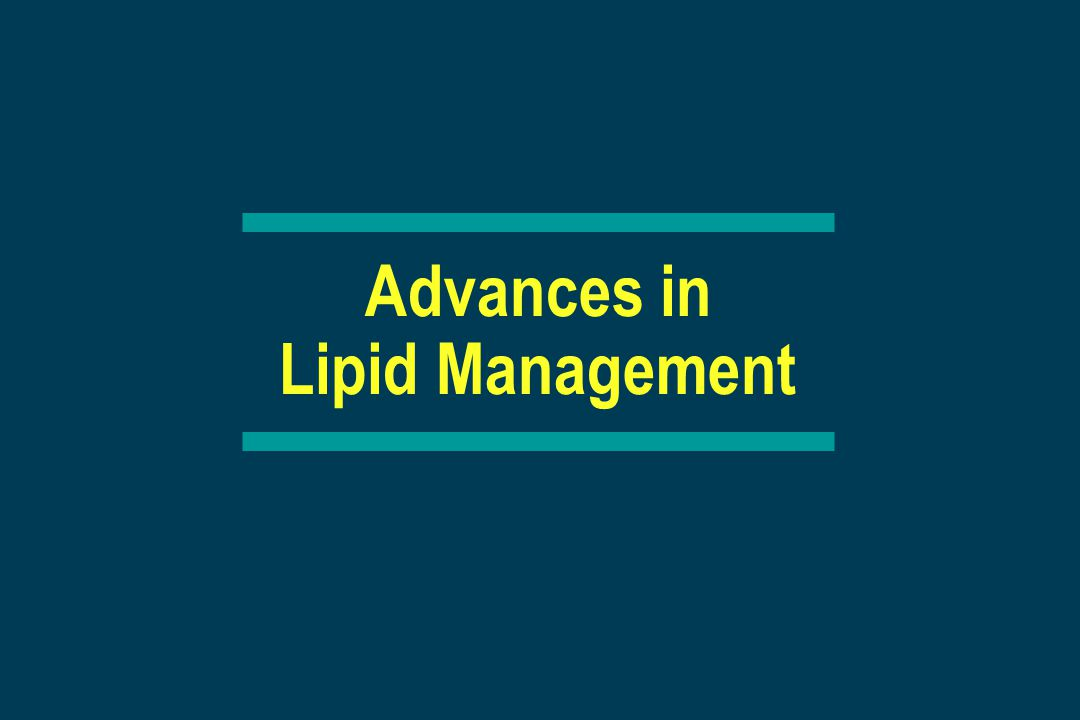 Advances in Lipid Management