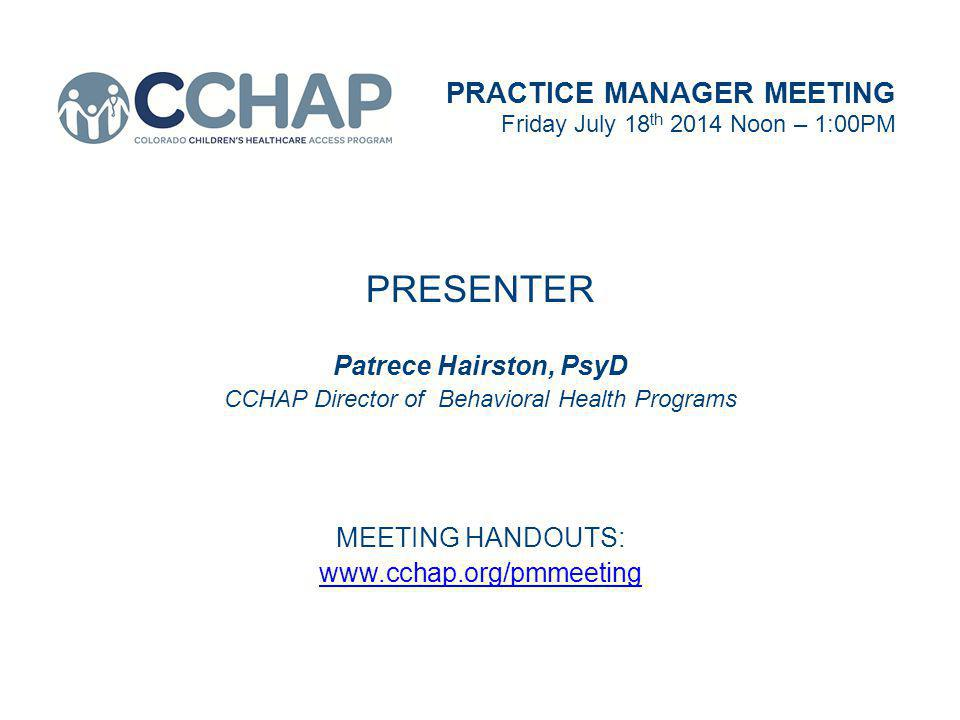 Expanding Our Concept of Health Literacy PRACTICE MANAGER MEETING Friday July 18 th 2014 Noon – 1:00PM Our Concept of Health Literacy PRESENTER Patrece Hairston, PsyD CCHAP Director of Behavioral Health Programs MEETING HANDOUTS: