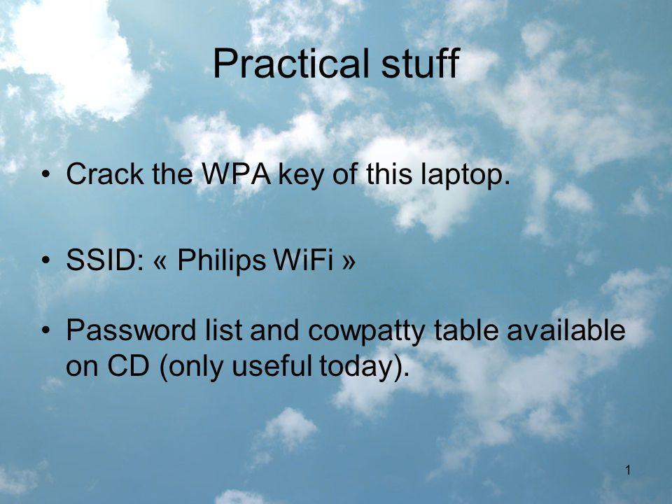 1 Practical stuff Crack the WPA key of this laptop.