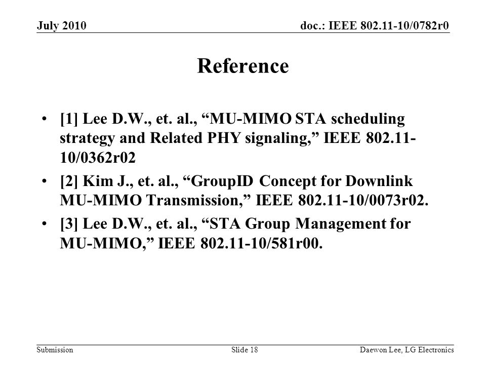 doc.: IEEE /0782r0 Submission Reference [1] Lee D.W., et.