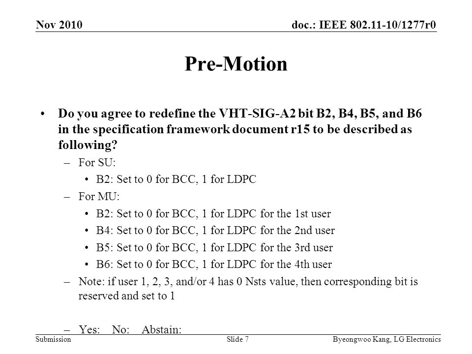 doc.: IEEE /1277r0 Submission Pre-Motion Do you agree to redefine the VHT-SIG-A2 bit B2, B4, B5, and B6 in the specification framework document r15 to be described as following.