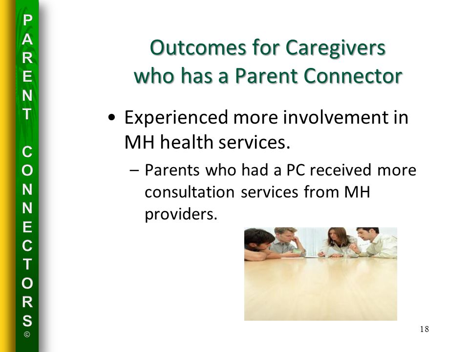 Outcomes for Caregivers who has a Parent Connector Experienced more involvement in MH health services.