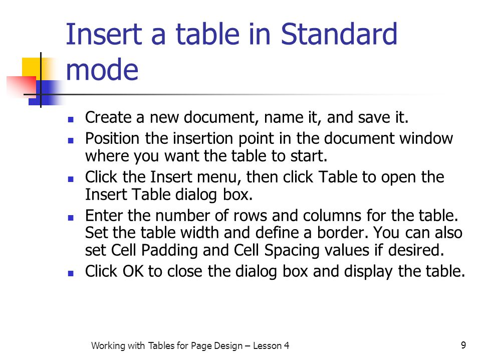 9 Working with Tables for Page Design – Lesson 4 Insert a table in Standard mode Create a new document, name it, and save it.