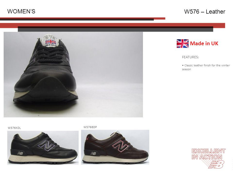 FEATURES: Classic leather finish for the winter season WOMEN'S W576 – Leather W576KDL W576BDP Made in UK