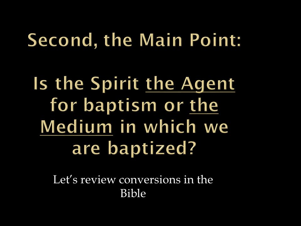 Let's review conversions in the Bible