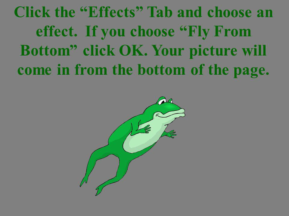 Click the Animate button. Then choose On mouse or Automatically