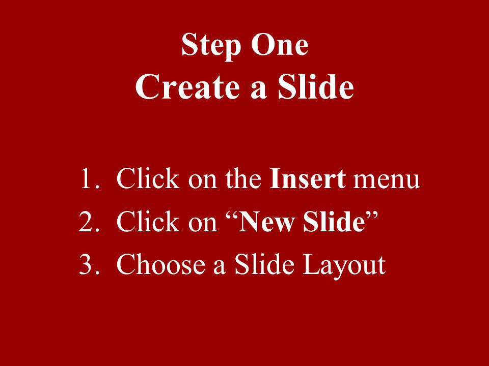Table of Contents Step One: Create a Slide Step Two: Enter in Text Step Three: Background Step Four: Insert Picture Step Five: View Slide Show Step Six: Animation Effects Step Seven: Sound Effects Step Eight:Completion of Slide Show