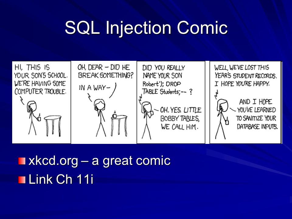SQL Injection Comic xkcd.org – a great comic Link Ch 11i