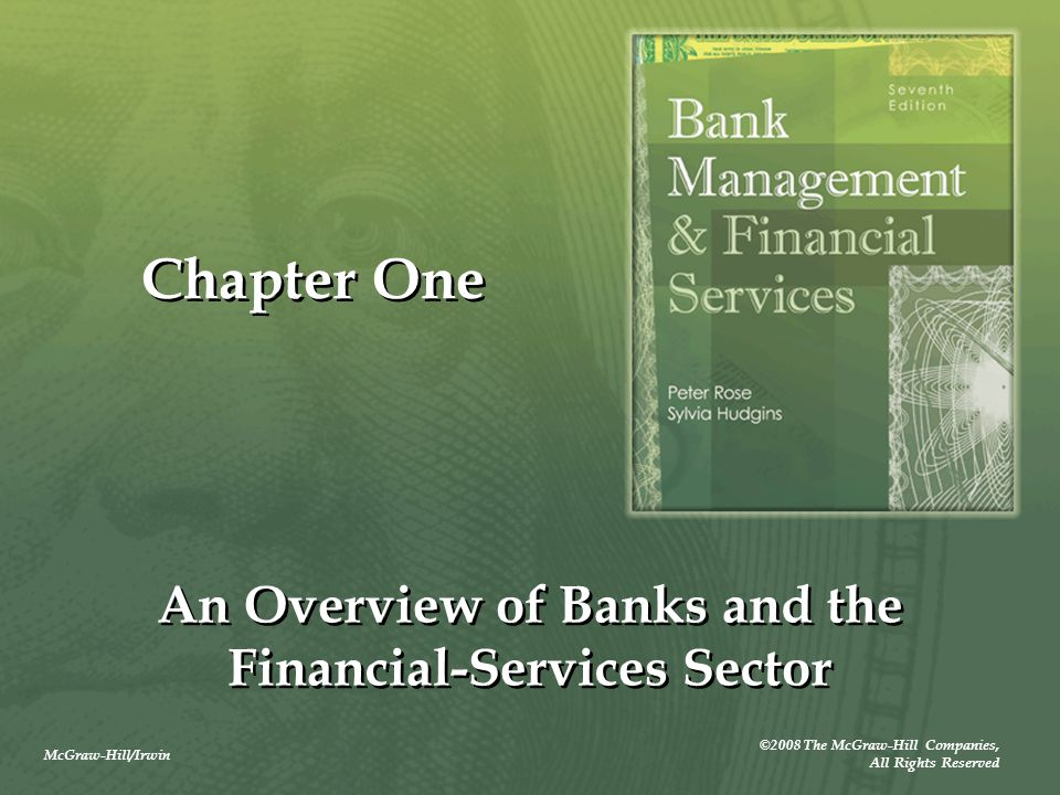 McGraw-Hill/Irwin ©2008 The McGraw-Hill Companies, All Rights Reserved Chapter One An Overview of Banks and the Financial-Services Sector