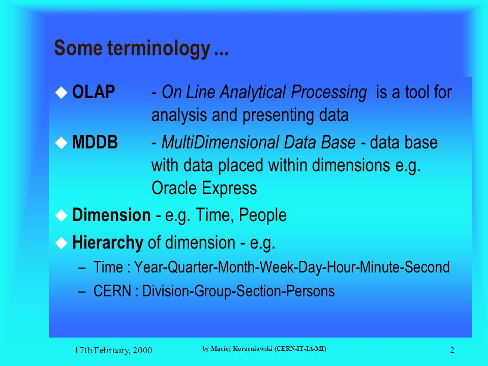 17th February, 2000 by Maciej Korzeniowski (CERN-IT-IA-MI) 2 Some terminology...