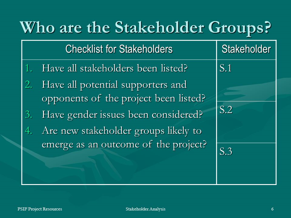 PSIF Project ResourcesStakeholder Analysis6 Who are the Stakeholder Groups.