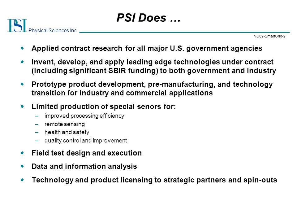 Physical Sciences Inc. VG09-SmartGrid-2 PSI Does …  Applied contract research for all major U.S.