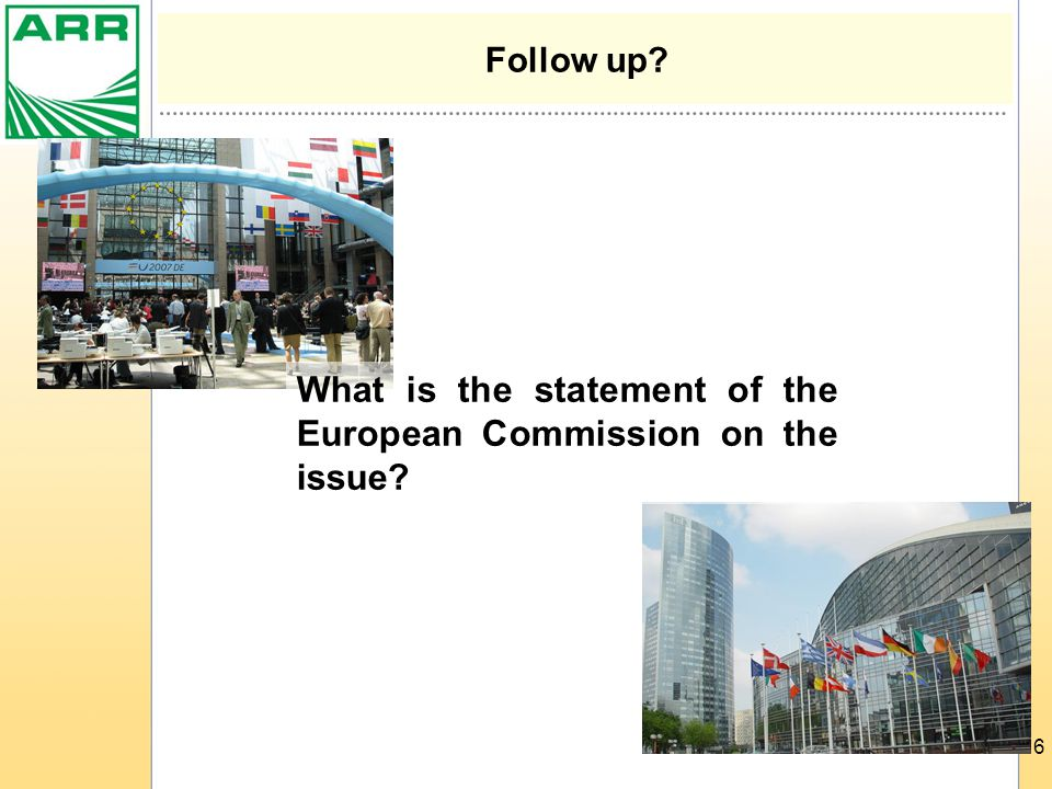 16 Follow up What is the statement of the European Commission on the issue