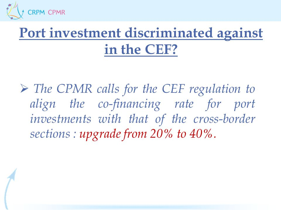 Port investment discriminated against in the CEF.