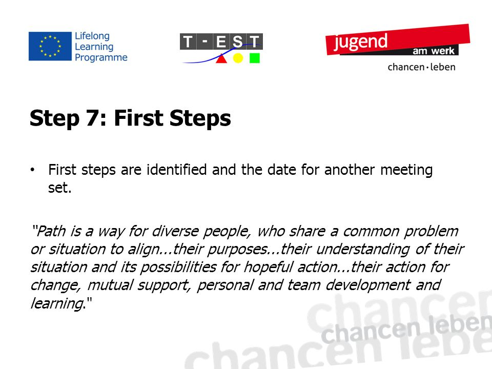 Step 7: First Steps First steps are identified and the date for another meeting set.