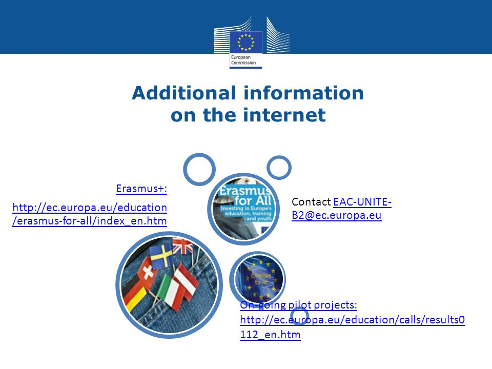 Additional information on the internet Erasmus+:   /erasmus-for-all/index_en.htm On-going pilot projects:   112_en.htm Contact EAC-UNITE-