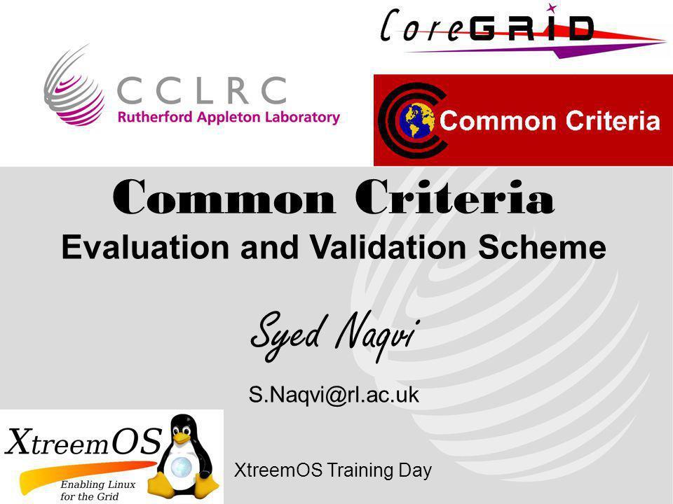 Common Criteria Evaluation and Validation Scheme Syed Naqvi
