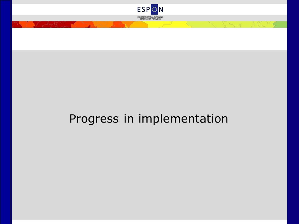 Progress in implementation