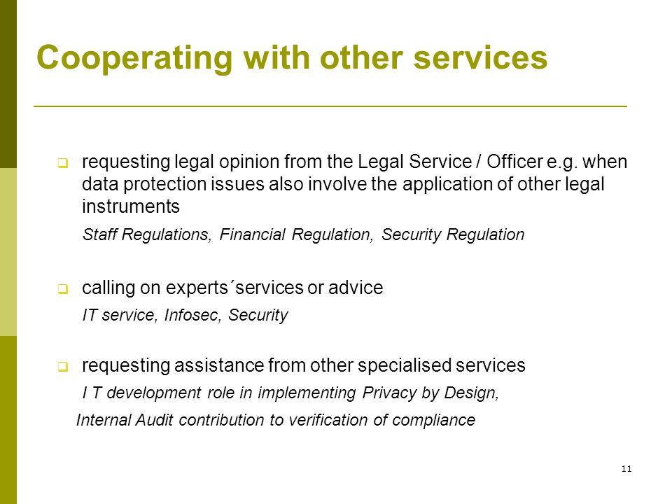 11 Cooperating with other services  requesting legal opinion from the Legal Service / Officer e.g.