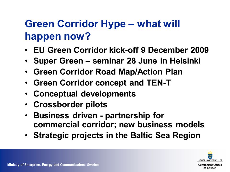 Ministry of Enterprise, Energy and Communications Sweden Green Corridor Hype – what will happen now.