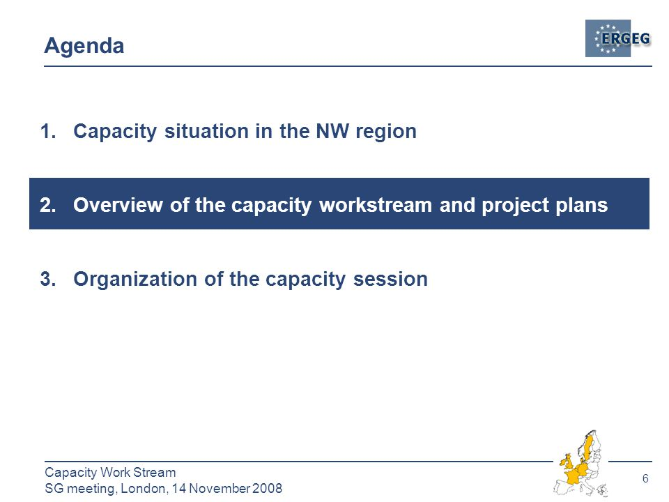 6 Capacity Work Stream SG meeting, London, 14 November 2008 Agenda 1.