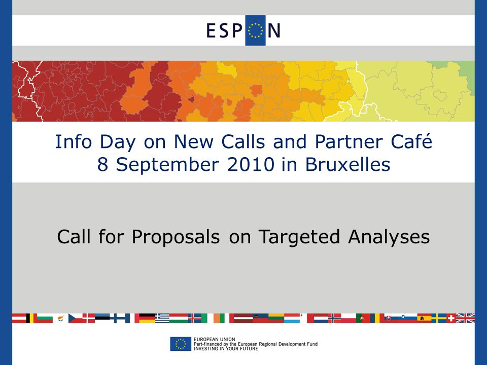 Info Day on New Calls and Partner Café 8 September 2010 in Bruxelles Call for Proposals on Targeted Analyses