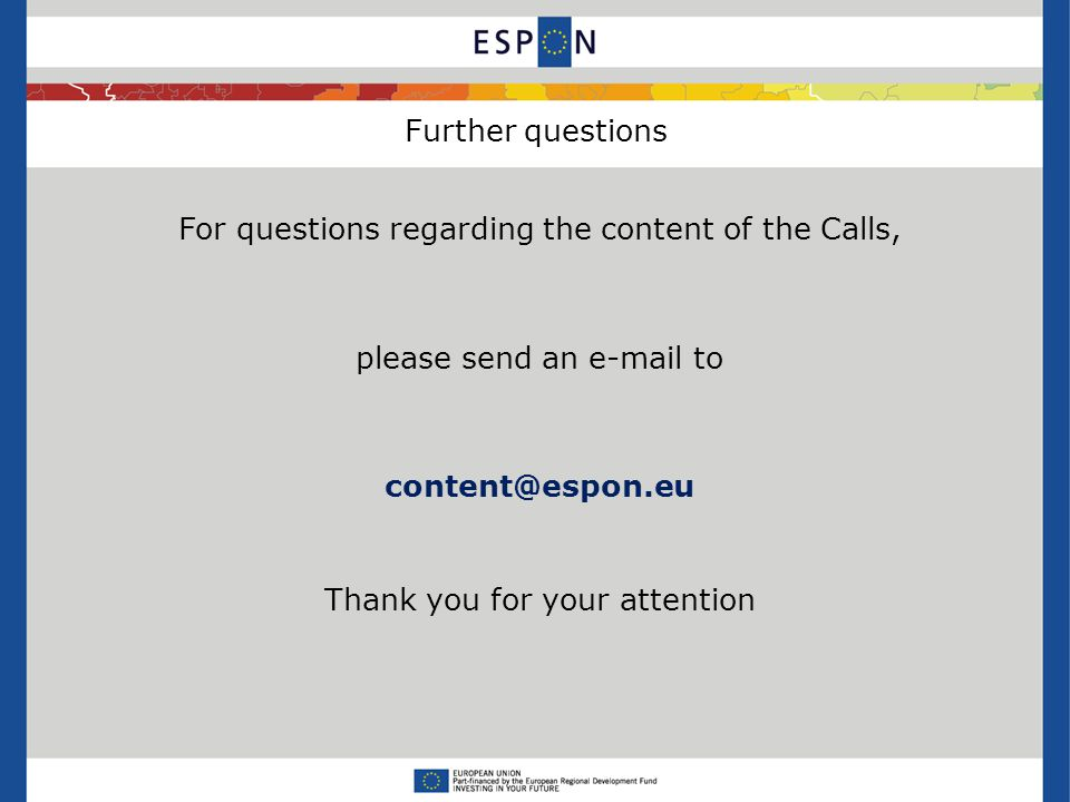 Further questions For questions regarding the content of the Calls, please send an  to Thank you for your attention