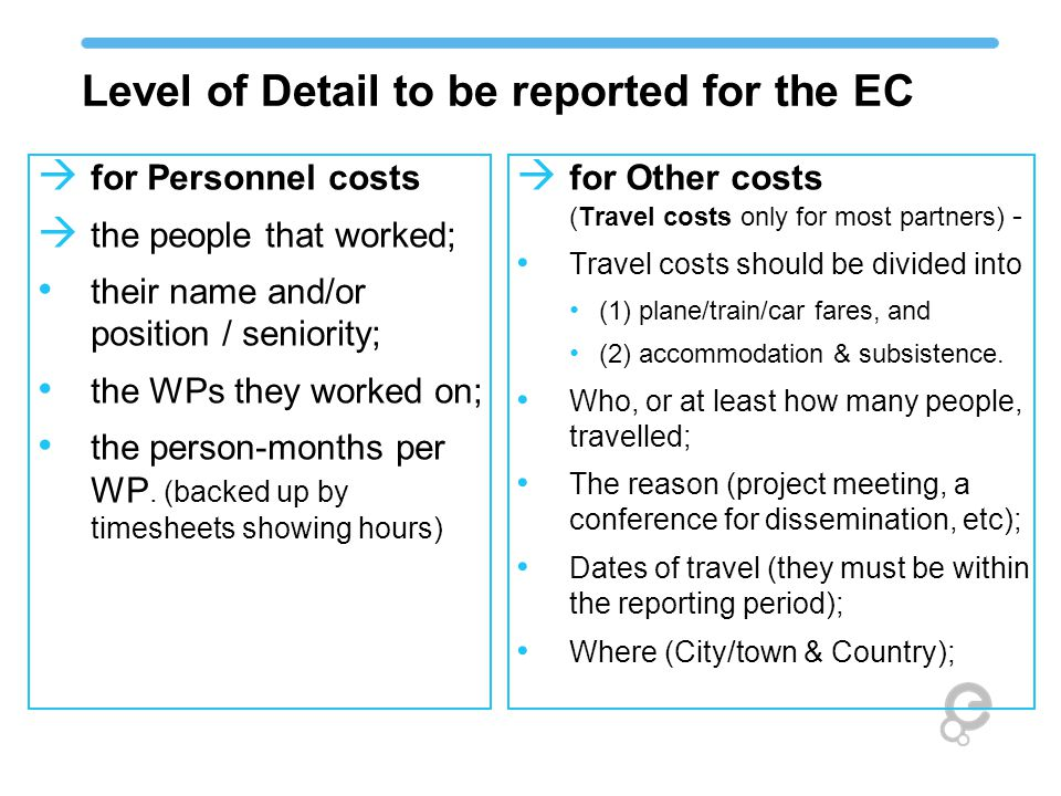 Level of Detail to be reported for the EC  for Personnel costs  the people that worked; their name and/or position / seniority; the WPs they worked on; the person-months per WP.