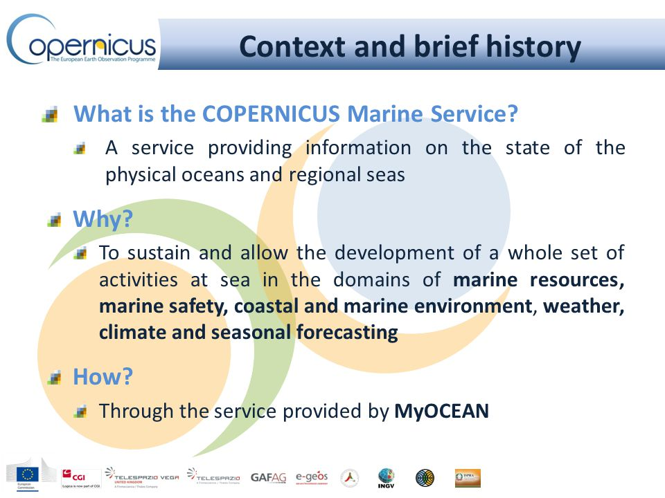 Context and brief history What is the COPERNICUS Marine Service.