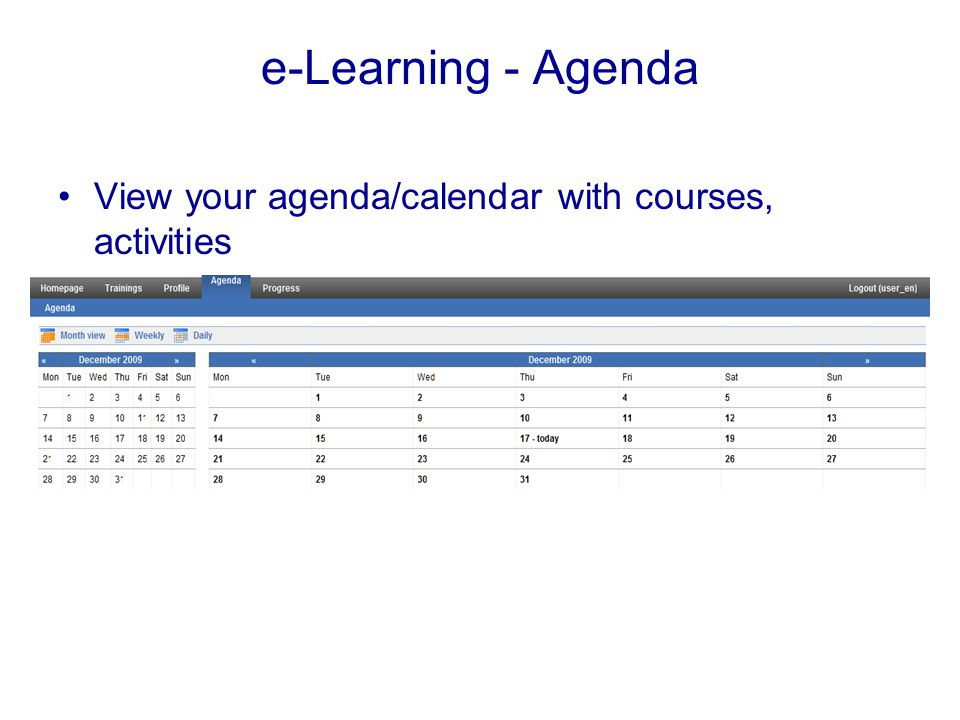 e-Learning - Agenda View your agenda/calendar with courses, activities
