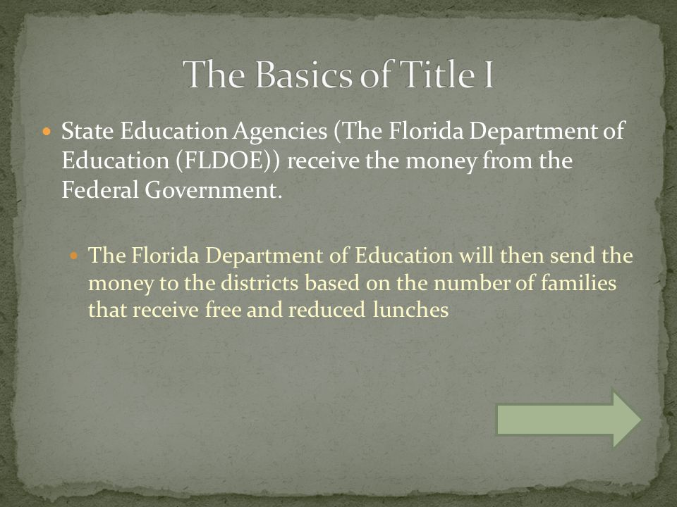 State Education Agencies (The Florida Department of Education (FLDOE)) receive the money from the Federal Government.