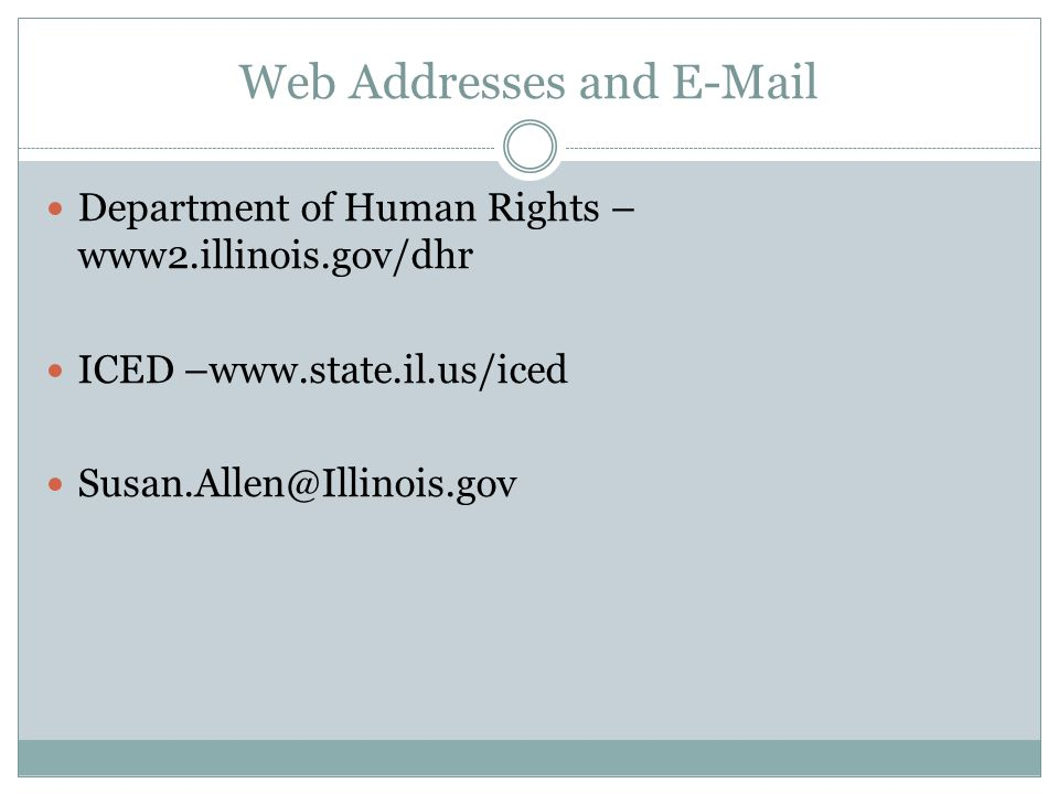Web Addresses and  Department of Human Rights – www2.illinois.gov/dhr ICED –