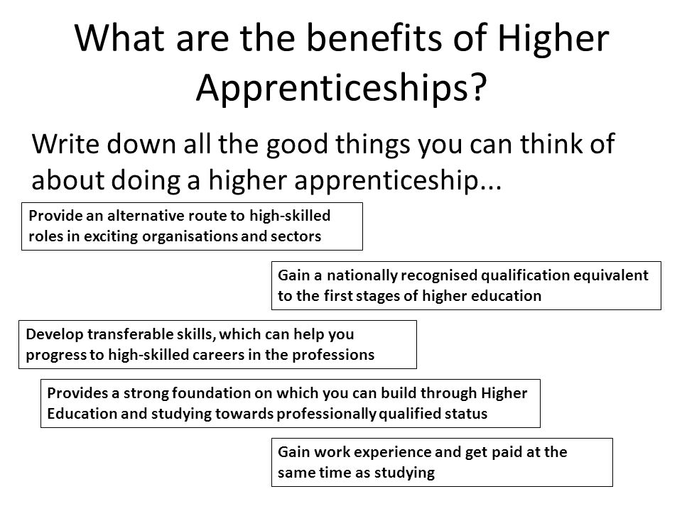 What are the benefits of Higher Apprenticeships.
