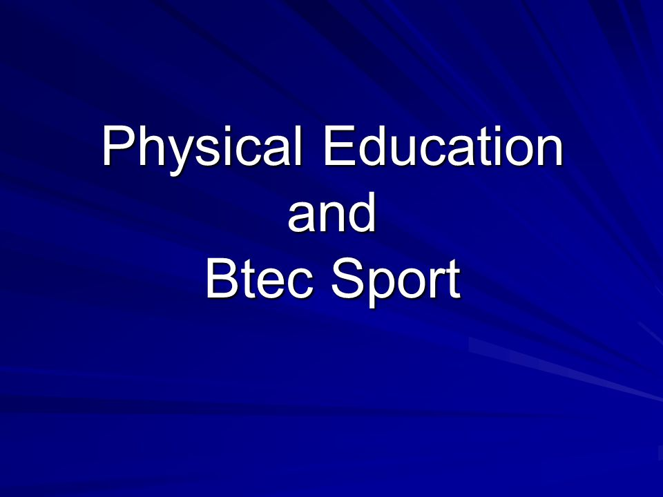 Physical Education and Btec Sport