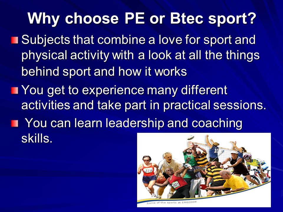 Why choose PE or Btec sport.