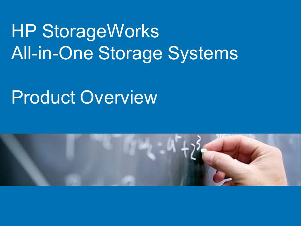 HP StorageWorks All-in-One Storage Systems Product Overview