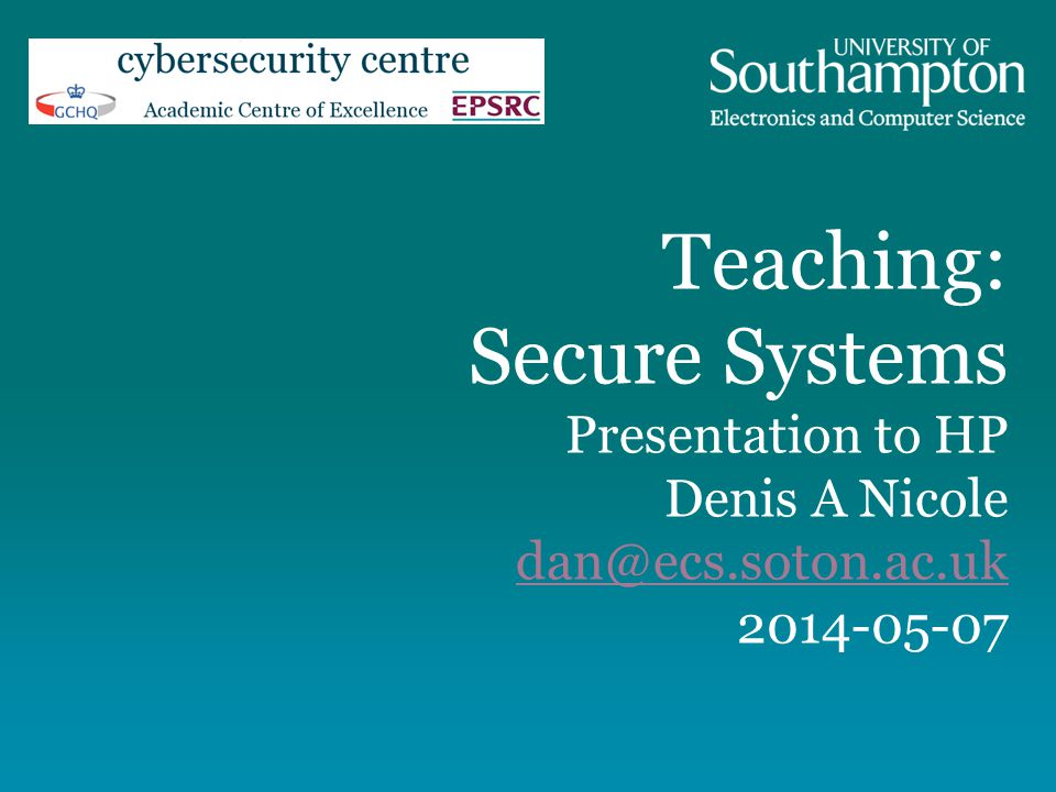 Teaching Secure Systems Presentation To Hp Denis A Nicole Ppt