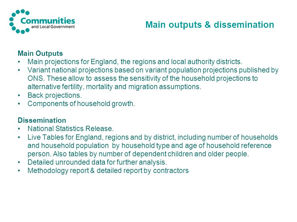 Main outputs & dissemination Main Outputs Main projections for England, the regions and local authority districts.