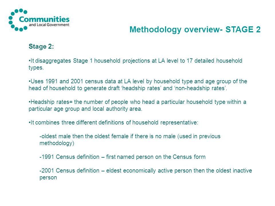 Stage 2: It disaggregates Stage 1 household projections at LA level to 17 detailed household types.