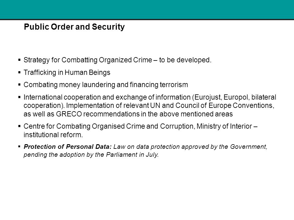 Public Order and Security  Strategy for Combatting Organized Crime – to be developed.