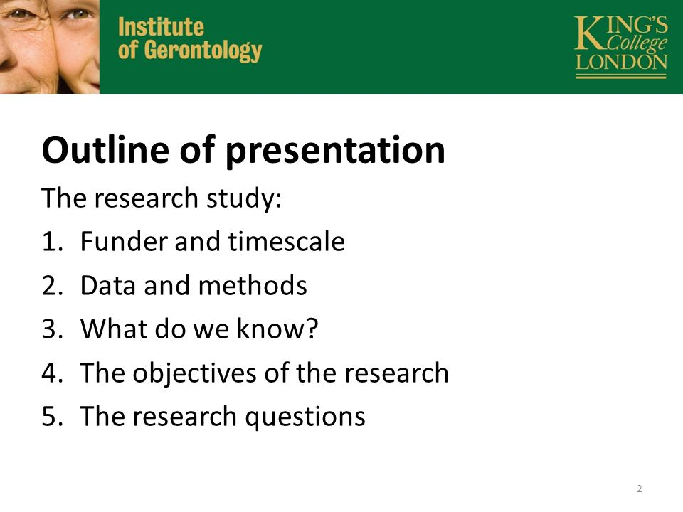 Outline of presentation The research study: 1.Funder and timescale 2.Data and methods 3.What do we know.