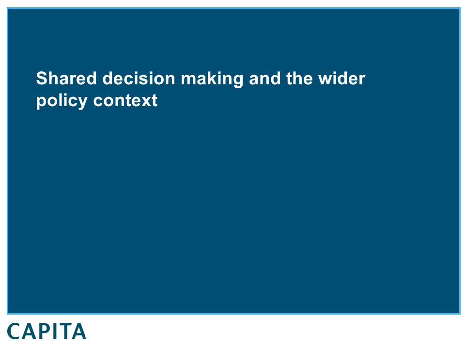 Shared decision making and the wider policy context