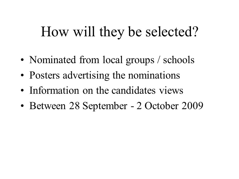 How will they be selected.