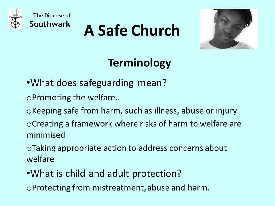 Terminology What does safeguarding mean. o Promoting the welfare..