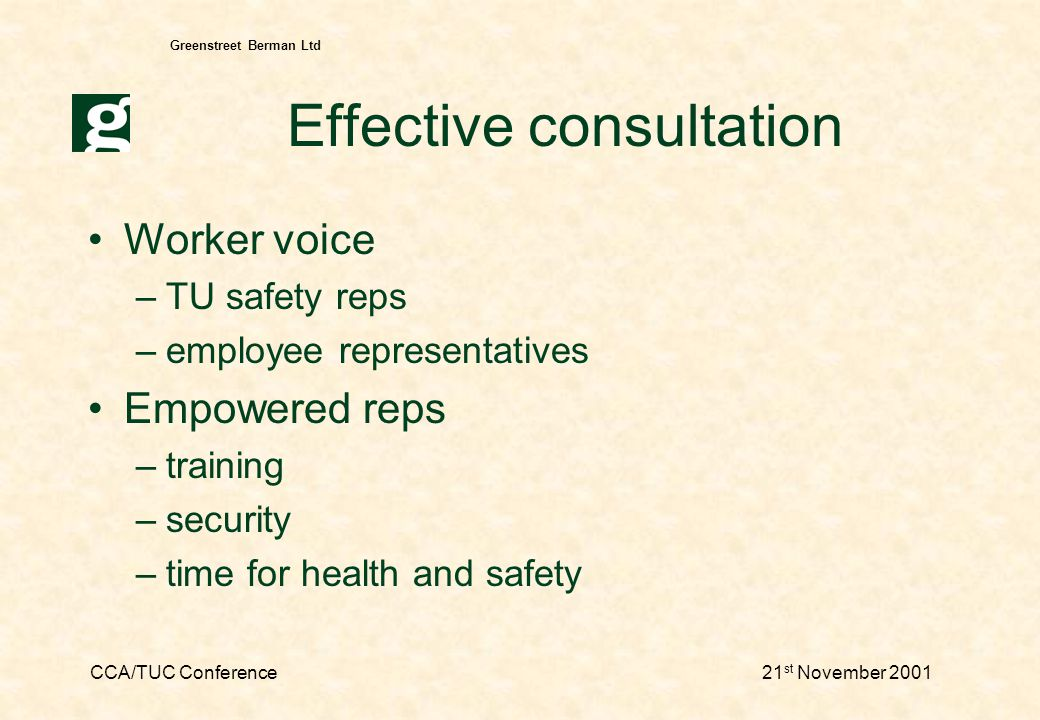CCA/TUC Conference21 st November 2001 Greenstreet Berman Ltd Why should it matter to HSE.