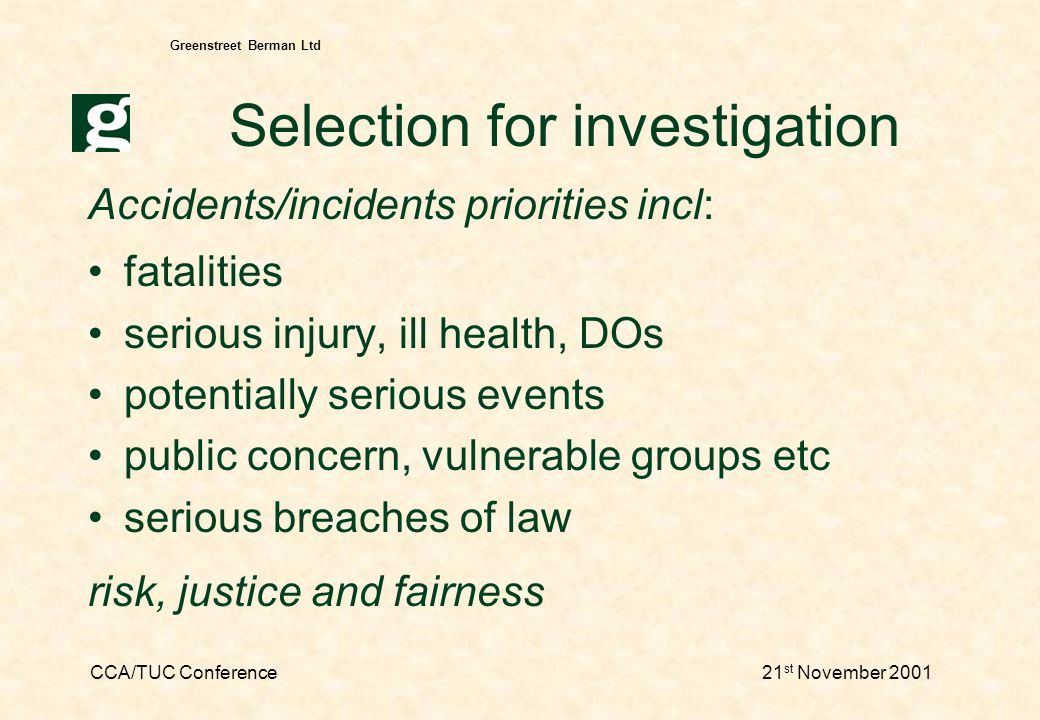 CCA/TUC Conference21 st November 2001 Greenstreet Berman Ltd Inspecting consultation - 3 Inspector awareness/training acceptable consultation standards understanding and influencing organisations role & structure of trade unions industrial relations